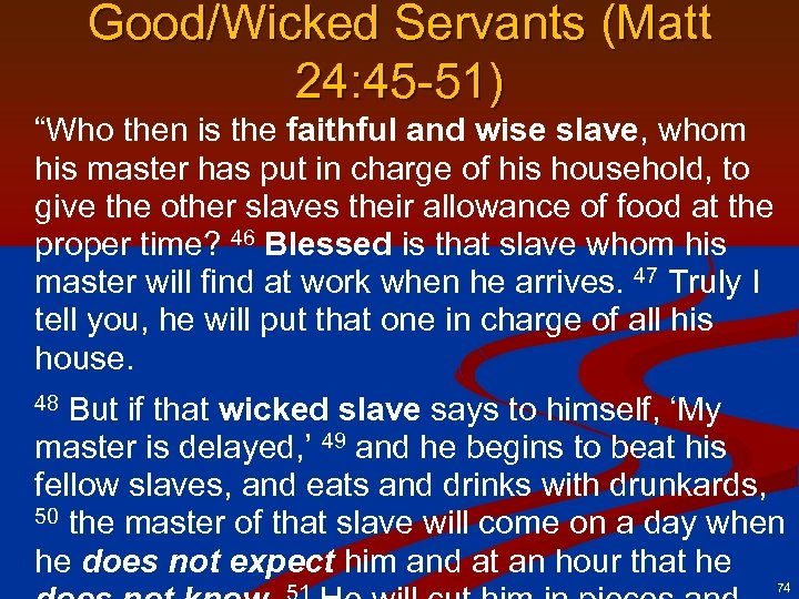 "Good/Wicked Servants (Matt 24: 45 -51) ""Who then is the faithful and wise slave,"