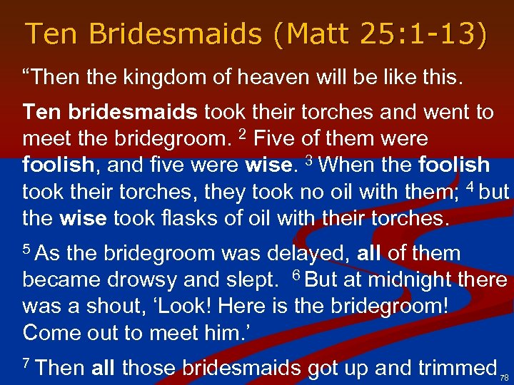 "Ten Bridesmaids (Matt 25: 1 -13) ""Then the kingdom of heaven will be like"