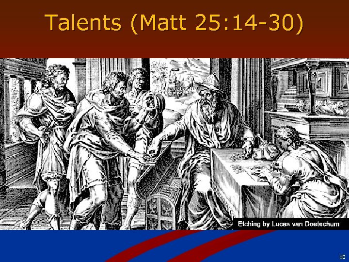 Talents (Matt 25: 14 -30) 80