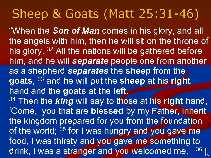 "Sheep & Goats (Matt 25: 31 -46) ""When the Son of Man comes in"