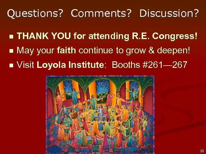 Questions? Comments? Discussion? n THANK YOU for attending R. E. Congress! n May your