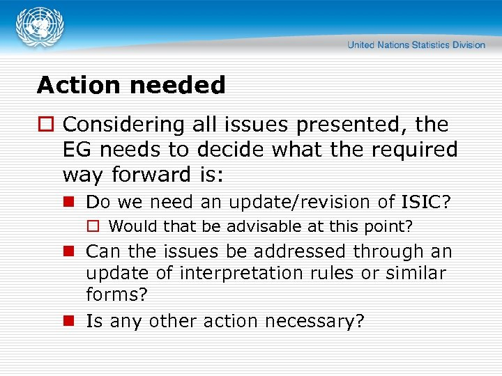 Action needed o Considering all issues presented, the EG needs to decide what the