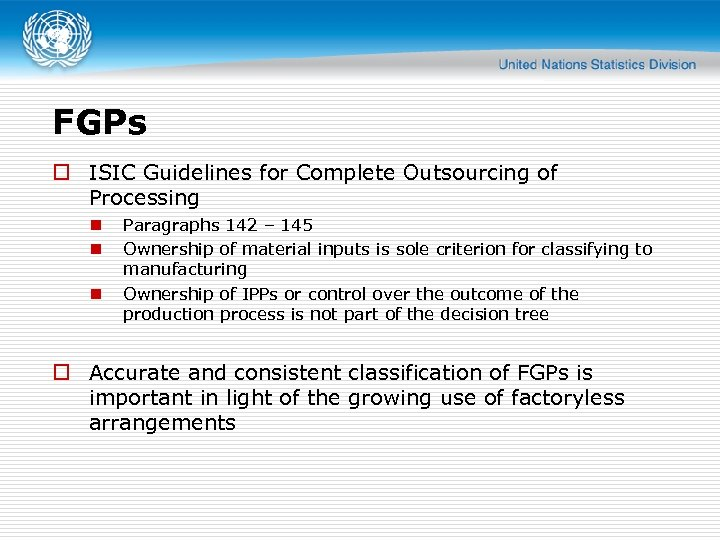 FGPs o ISIC Guidelines for Complete Outsourcing of Processing n n n Paragraphs 142