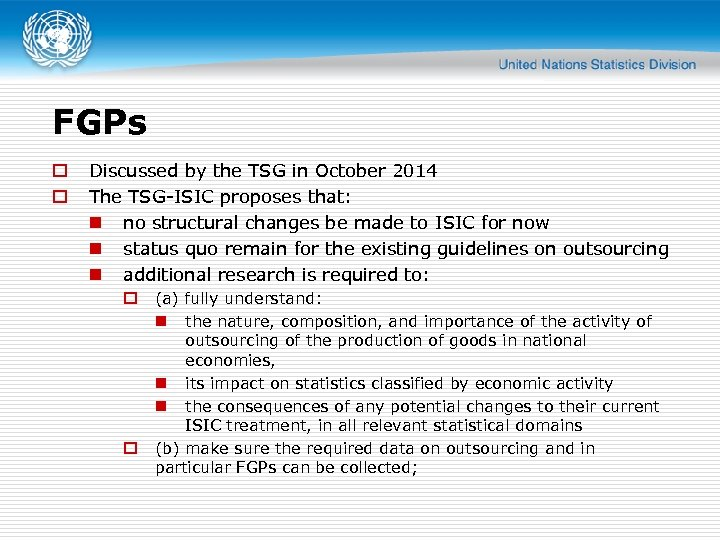FGPs o o Discussed by the TSG in October 2014 The TSG-ISIC proposes that: