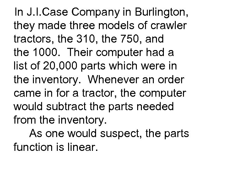In J. I. Case Company in Burlington, they made three models of crawler tractors,