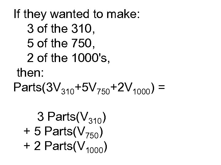 If they wanted to make: 3 of the 310, 5 of the 750, 2