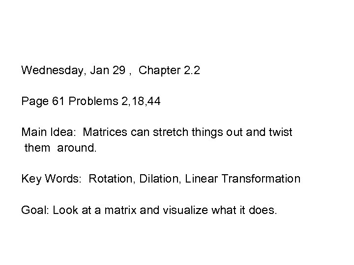Wednesday, Jan 29 , Chapter 2. 2 Page 61 Problems 2, 18, 44 Main
