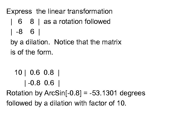 Express the linear transformation | 6 8 | as a rotation followed | -8