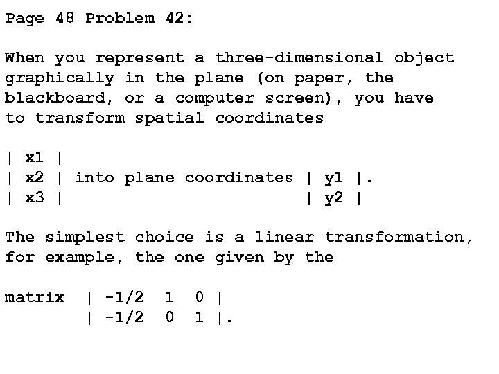 Page 48 Problem 42: When you represent a three-dimensional object graphically in the plane