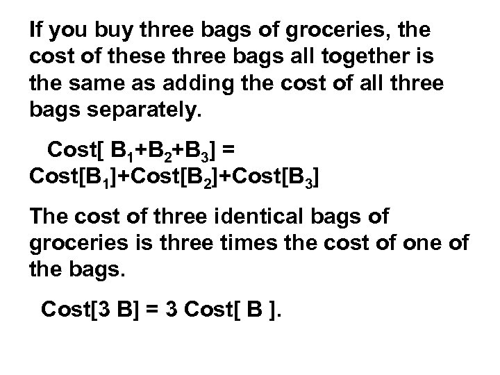 If you buy three bags of groceries, the cost of these three bags all