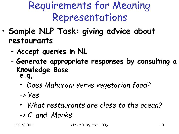 Requirements for Meaning Representations • Sample NLP Task: giving advice about restaurants – Accept