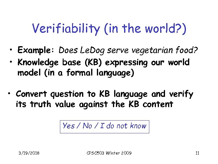 Verifiability (in the world? ) • Example: Does Le. Dog serve vegetarian food? •