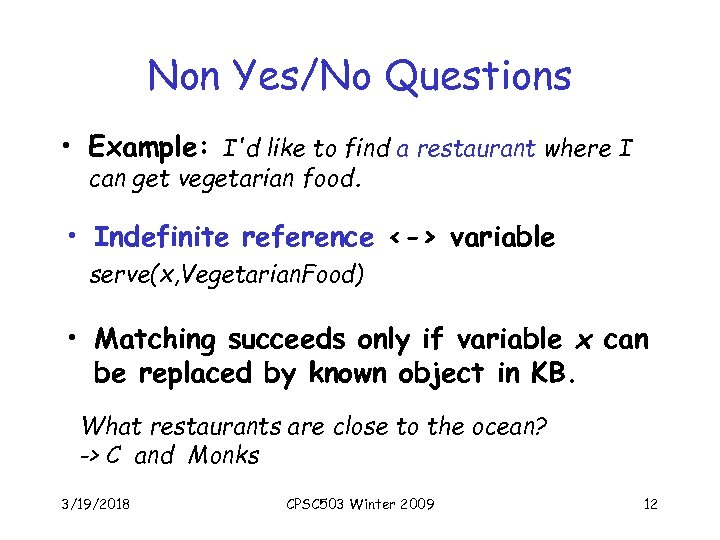 Non Yes/No Questions • Example: I'd like to find a restaurant where I can