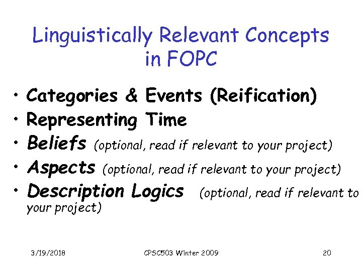 Linguistically Relevant Concepts in FOPC • • • Categories & Events (Reification) Representing Time