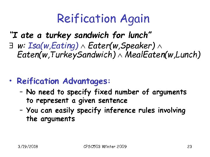 "Reification Again ""I ate a turkey sandwich for lunch"" $ w: Isa(w, Eating) Ù"