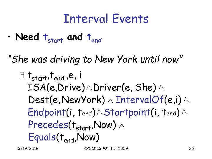"Interval Events • Need tstart and tend ""She was driving to New York until"