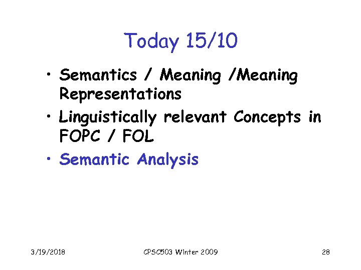 Today 15/10 • Semantics / Meaning /Meaning Representations • Linguistically relevant Concepts in FOPC