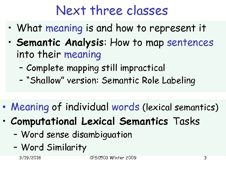 Next three classes • What meaning is and how to represent it • Semantic