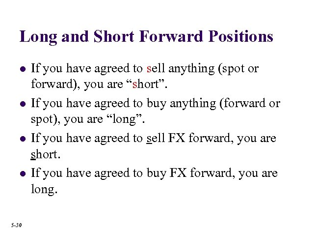 Long and Short Forward Positions l l 5 -30 If you have agreed to