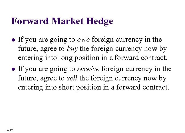 Forward Market Hedge l l 5 -37 If you are going to owe foreign