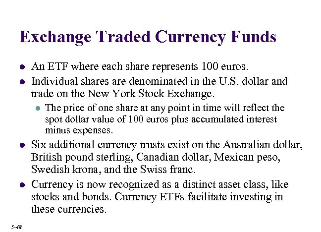 Exchange Traded Currency Funds l l An ETF where each share represents 100 euros.