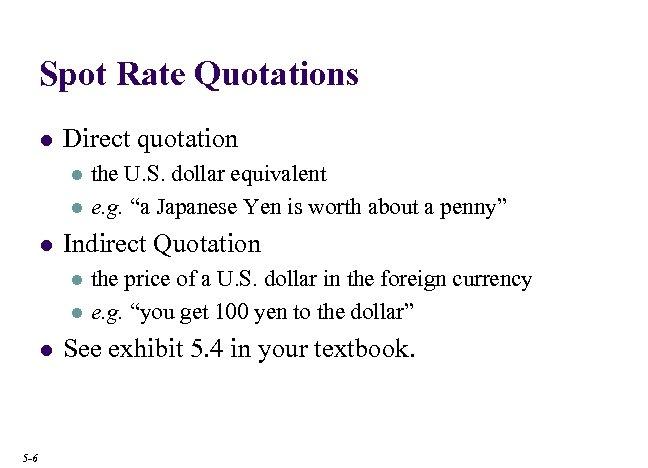 Spot Rate Quotations l Direct quotation l l l Indirect Quotation l l l