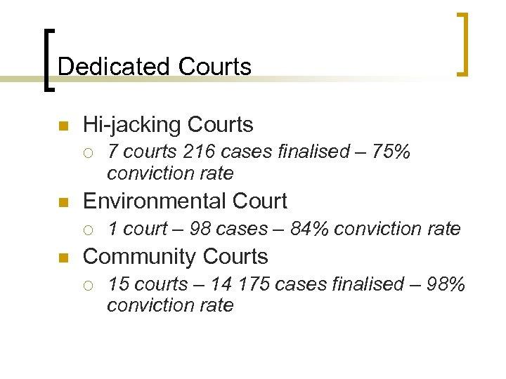 Dedicated Courts n Hi-jacking Courts ¡ n Environmental Court ¡ n 7 courts 216