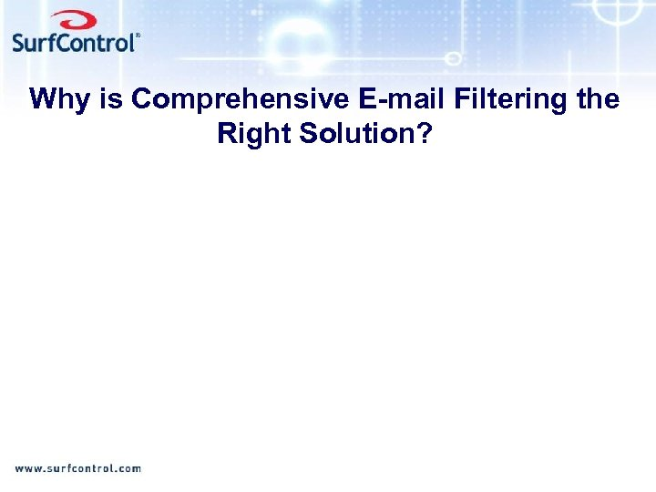 Why is Comprehensive E-mail Filtering the Right Solution?
