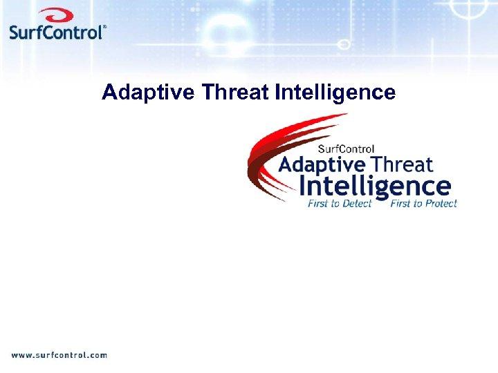 Adaptive Threat Intelligence