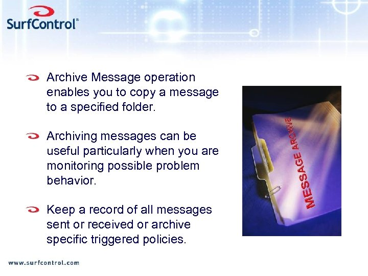 Archive Message operation enables you to copy a message to a specified folder. Archiving