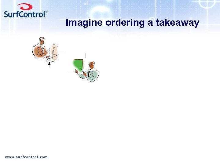 Imagine ordering a takeaway You