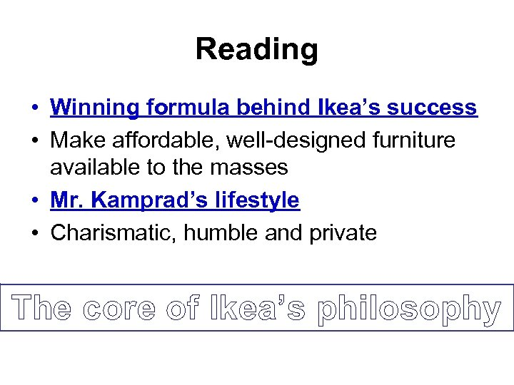 Reading • Winning formula behind Ikea's success • Make affordable, well-designed furniture available to