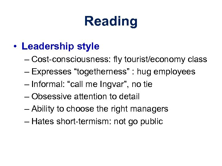 "Reading • Leadership style – Cost-consciousness: fly tourist/economy class – Expresses ""togetherness"" : hug"