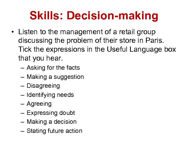 Skills: Decision-making • Listen to the management of a retail group discussing the problem