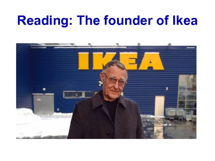 Reading: The founder of Ikea