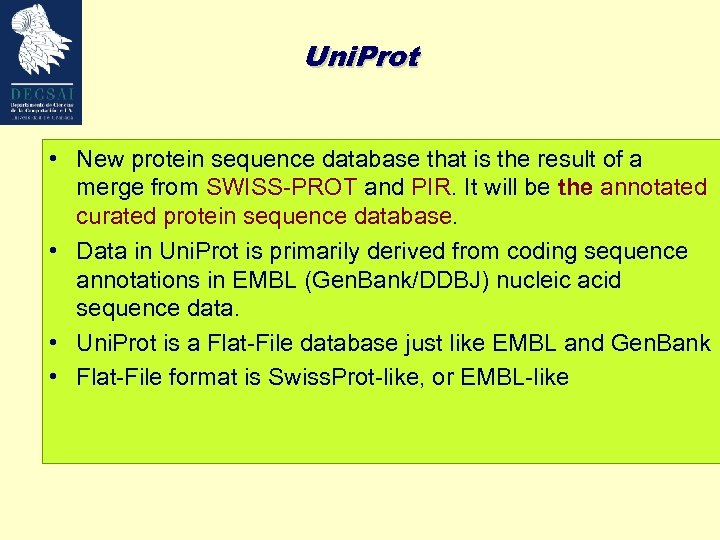Uni. Prot • New protein sequence database that is the result of a merge