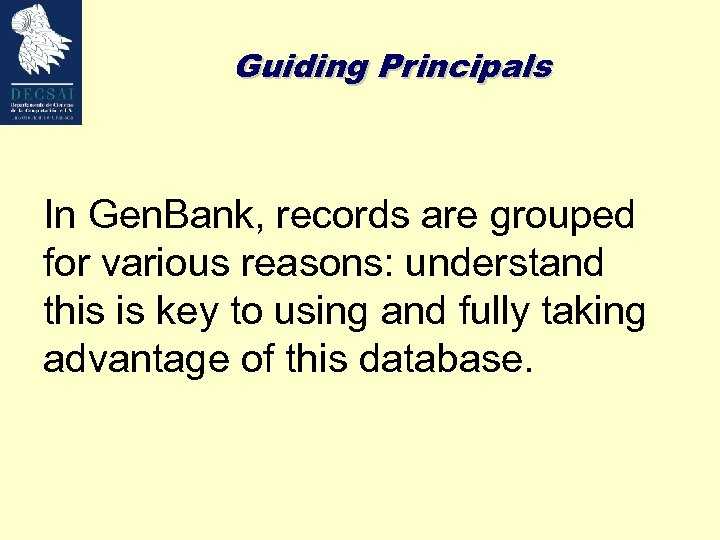 Guiding Principals In Gen. Bank, records are grouped for various reasons: understand this is