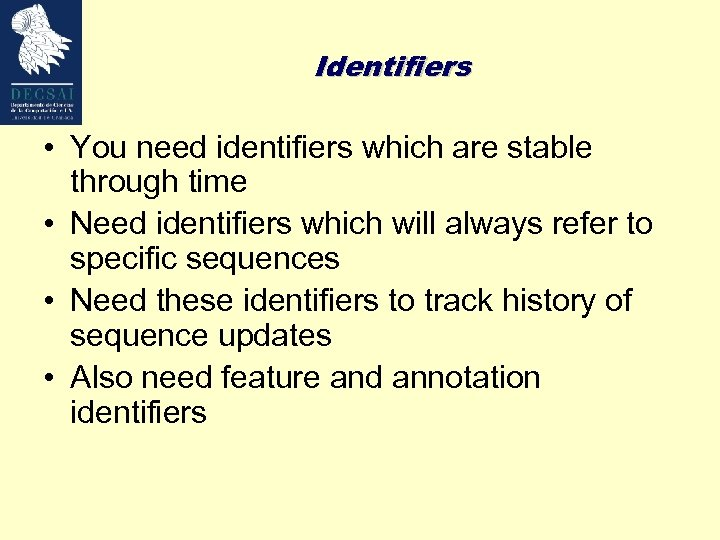 Identifiers • You need identifiers which are stable through time • Need identifiers which
