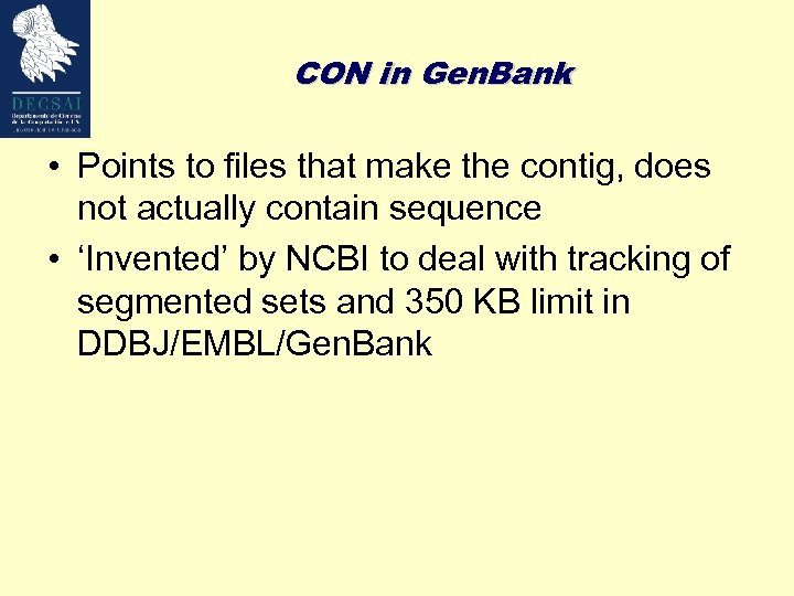 CON in Gen. Bank • Points to files that make the contig, does not