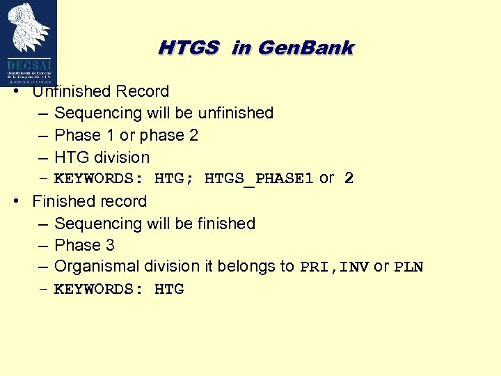 HTGS in Gen. Bank • Unfinished Record – Sequencing will be unfinished – Phase