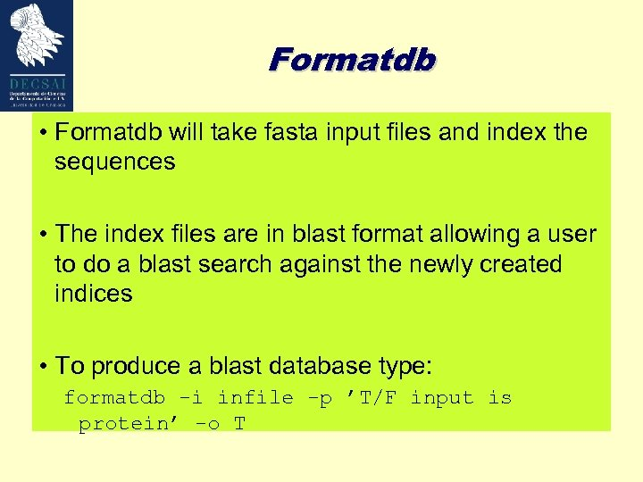 Formatdb • Formatdb will take fasta input files and index the sequences • The