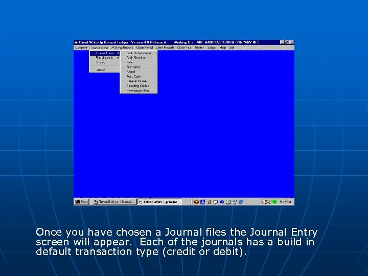 Once you have chosen a Journal files the Journal Entry screen will appear. Each