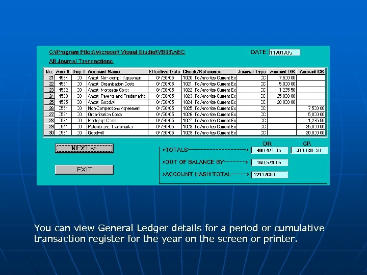 You can view General Ledger details for a period or cumulative transaction register for