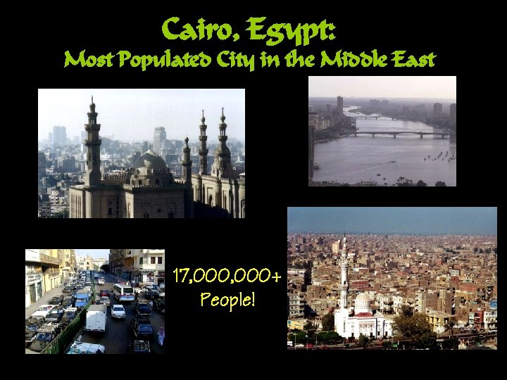Cairo, Egypt: Most Populated City in the Middle East 17, 000+ People!