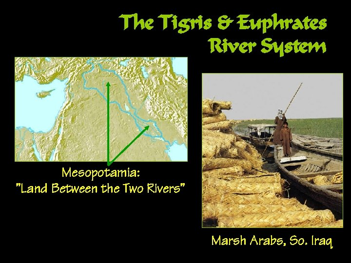 "The Tigris & Euphrates River System Mesopotamia: ""Land Between the Two Rivers"" Marsh Arabs,"