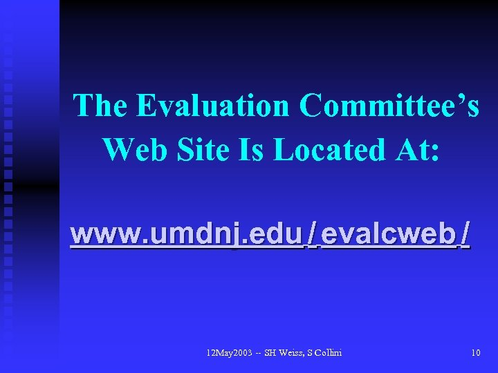 The Evaluation Committee's Web Site Is Located At: www. umdnj. edu / evalcweb /