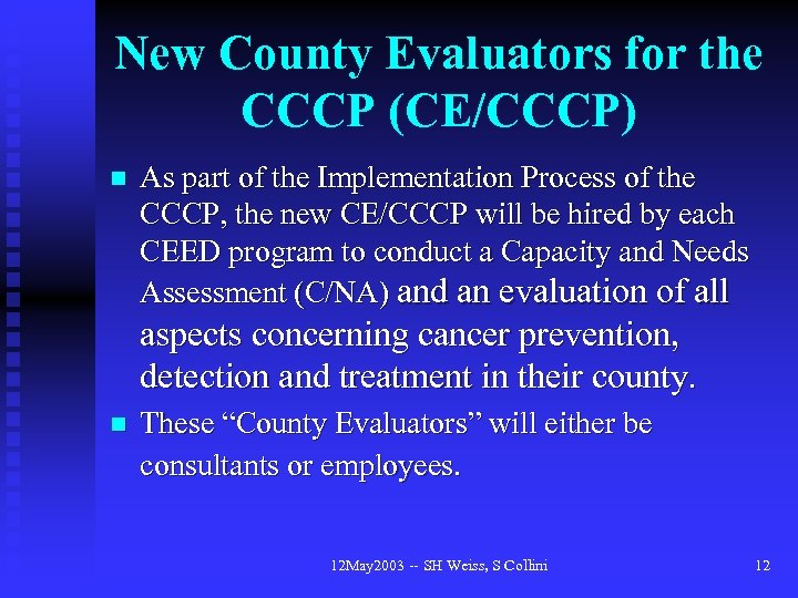 New County Evaluators for the CCCP (CE/CCCP) n As part of the Implementation Process