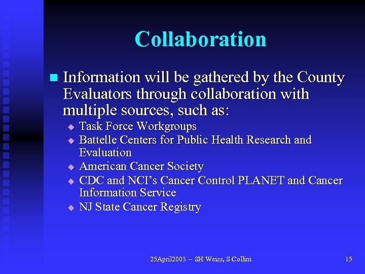 Collaboration n Information will be gathered by the County Evaluators through collaboration with multiple