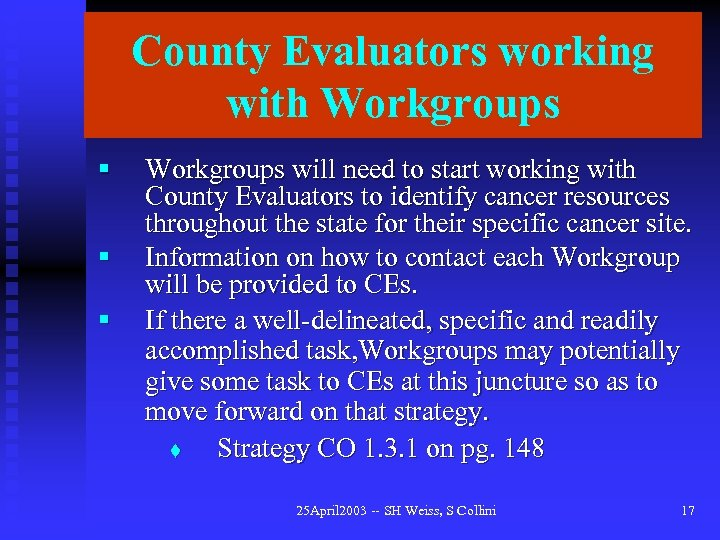 County Evaluators working with Workgroups § § § Workgroups will need to start working