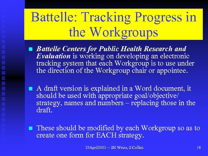 Battelle: Tracking Progress in the Workgroups n Battelle Centers for Public Health Research and